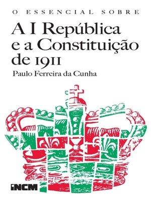 cover image of O Essencial Sobre a I República e a Constituição de 1911
