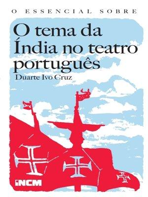 cover image of O Essencial Sobre O tema da Índia no teatro português