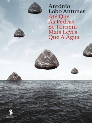 cover image of Até Que as Pedras se Tornem Mais Leves Que a Água