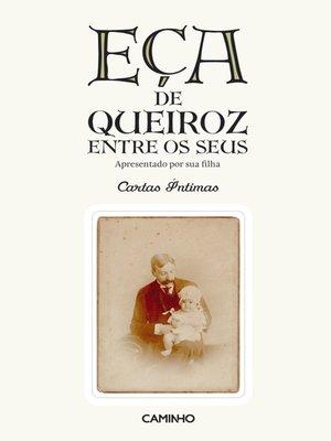 cover image of Eça de Queiroz Entre os Seus