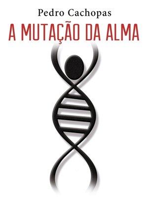 cover image of A Mutação da Alma