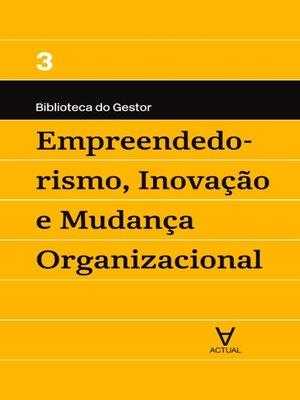 cover image of Empreendedorismo, Inovação e Mudança Organizacional