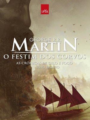 cover image of O festim dos corvos--As crônicas de gelo e fogo Volume 4