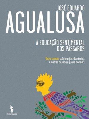 cover image of A Educação Sentimental dos Pássaros