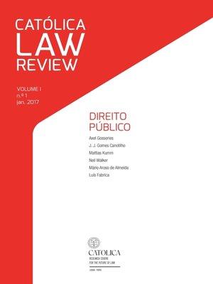 cover image of Católica Law Review VOLUME I \ n.º 1 \ jan. 2017