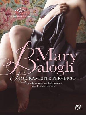 cover image of Ligeiramente Perverso
