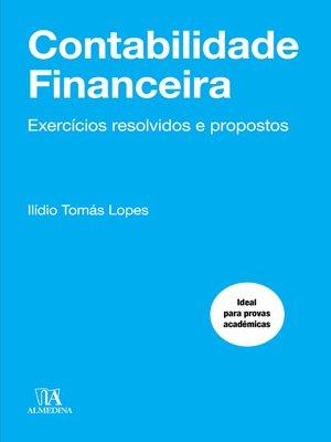 cover image of Contabilidade Financeira--Exercícios Resolvidos e Propostos