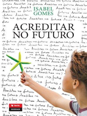 cover image of Acreditar no Futuro