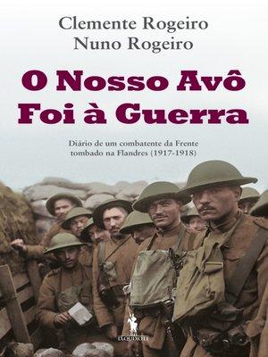 cover image of O Nosso Avô Foi à Guerra