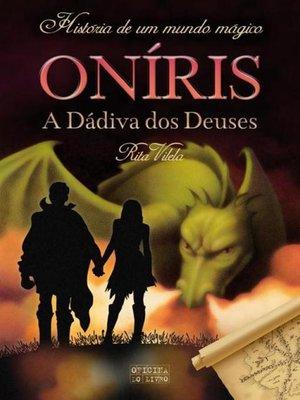 cover image of Oníris – a Dádiva dos Deuses