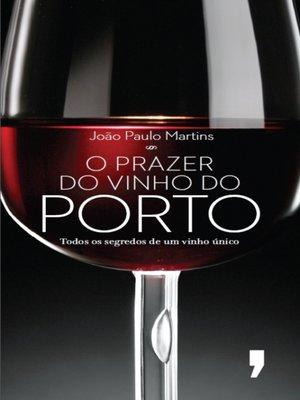 cover image of O Prazer do Vinho do Porto