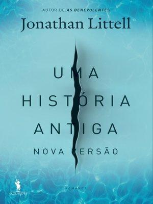 cover image of Uma História Antiga (Nova Versão)