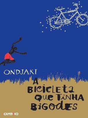 cover image of A Bicicleta Que Tinha Bigodes