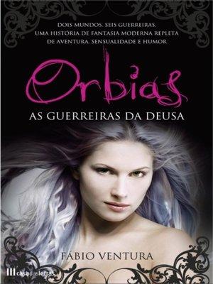 cover image of ORBIAS ? As Guerreiras da Deusa