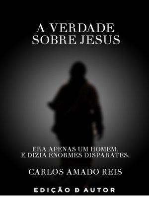 cover image of A Verdade Sobre Jesus