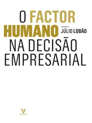 cover image of O Factor Humano na Decisão Empresarial