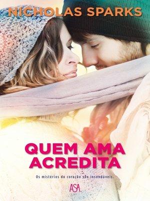 cover image of Quem Ama, Acredita