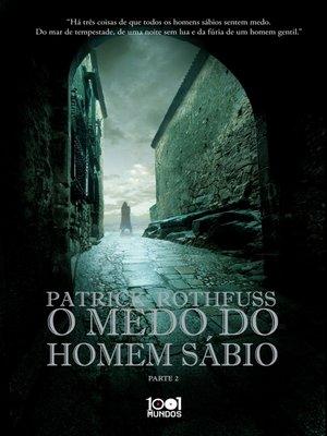 cover image of O Medo do Homem Sábio--Parte II