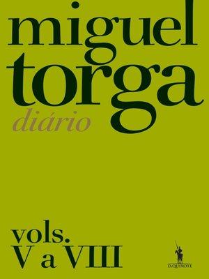cover image of Miguel Torga--Diário ? Vols. V a VIII