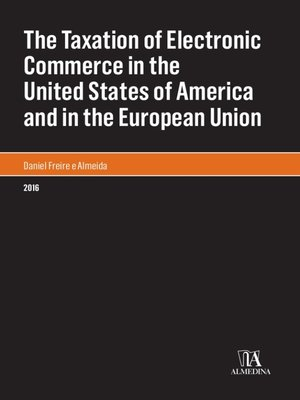 cover image of The Taxation of Electronic Commerce in the United States of America and in the European Union