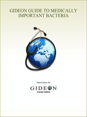 cover image of GIDEON Guide to Medically Important Bacteria