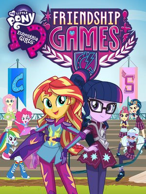 cover image of My Little Pony: Equestria Girls - Friendship Games