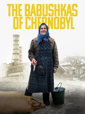 cover image of The Babushkas of Chernobyl