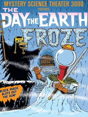 cover image of Mystery Science Theater 3000: The Day the Earth Froze