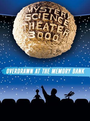 cover image of Mystery Science Theater 3000: Overdrawn at the Memory Bank