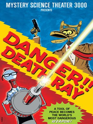 cover image of Mystery Science Theater 3000: Danger! Death Ray