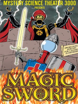 cover image of Mystery Science Theater 3000: The Magic Sword