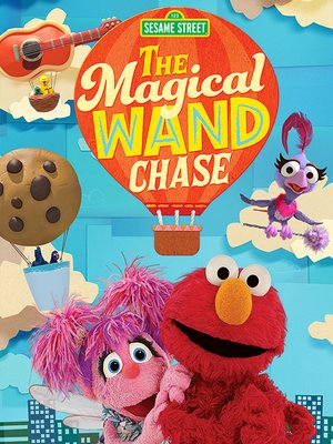 cover image of Sesame Street: The Magical Wand Chase