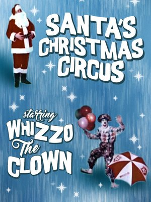 cover image of Santa's Christmas Circus Starring Whizzo the Clown