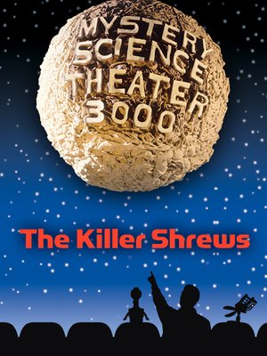 cover image of Mystery Science Theater 3000: The Killer Shrews