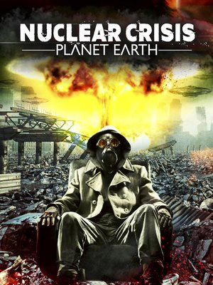 cover image of Nuclear Crisis: Planet Earth