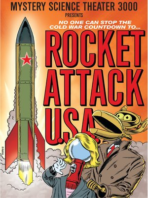 cover image of Mystery Science Theater 3000: Rocket Attack USA