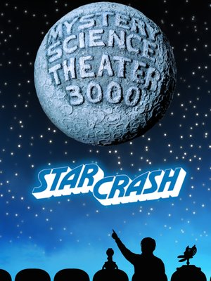 cover image of Mystery Science Theater 3000: Starcrash
