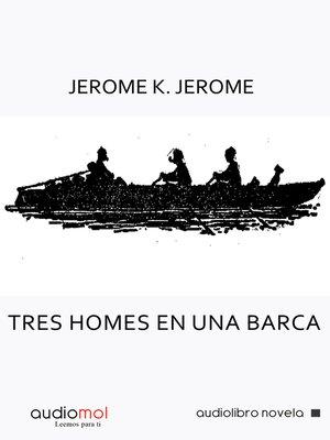 cover image of Tres homes en una barca