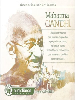 cover image of Mahatma Gandhi. (Biografía Dramatizada)