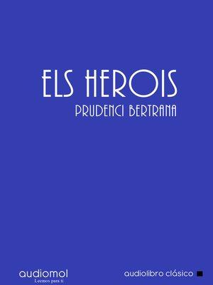 cover image of Els herois (Novela en catalán)