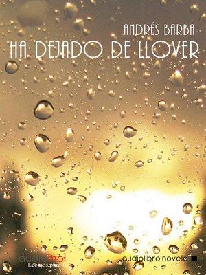 cover image of Ha dejado de llover