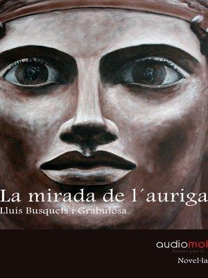 cover image of La mirada de l'auriga