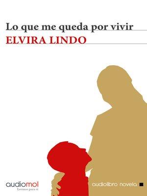 cover image of Lo que me queda por vivir