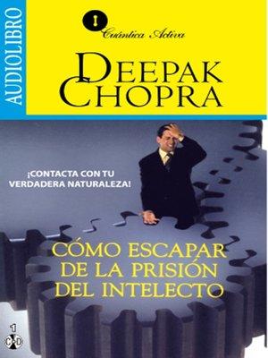 cover image of Cómo Escapar de la Prisión del Intelecto