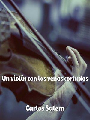 cover image of Un violín con las venas cortadas