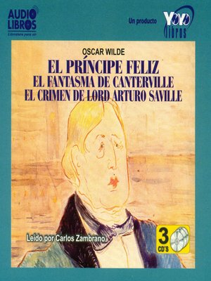 cover image of El Principe Feliz - El Fantasma de Canterville - El Crimen de Lord Arturo Saville
