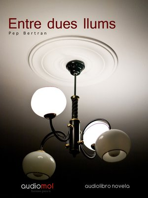 cover image of Entre dues llums