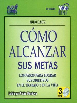 cover image of Como Alcanzar Sus Metas