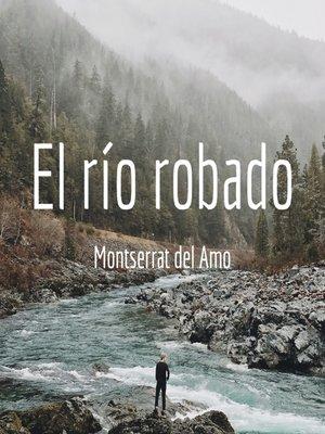 cover image of El río robado