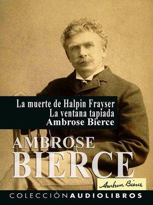 cover image of La muerte de Halpin Frayser La ventana tapiada